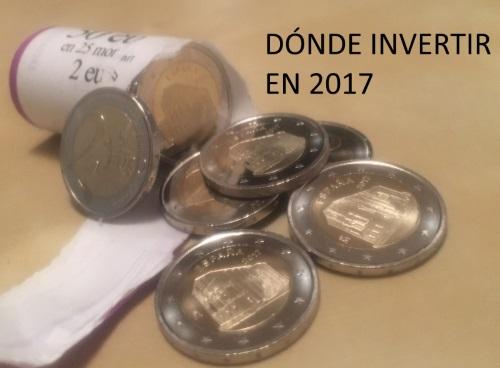Donde invertir dinero en 2017