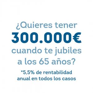tener 300000 euros para la jubilacion