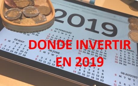 donde invertir 2019